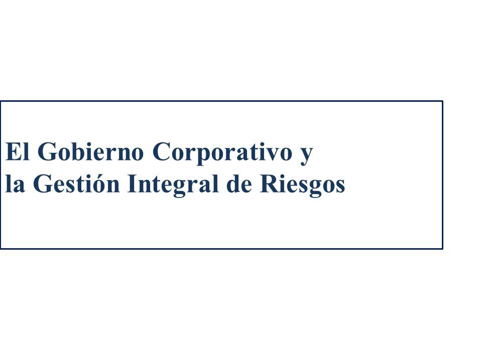 El Gobierno Corporativo y la Gestión Integral de Riesgos