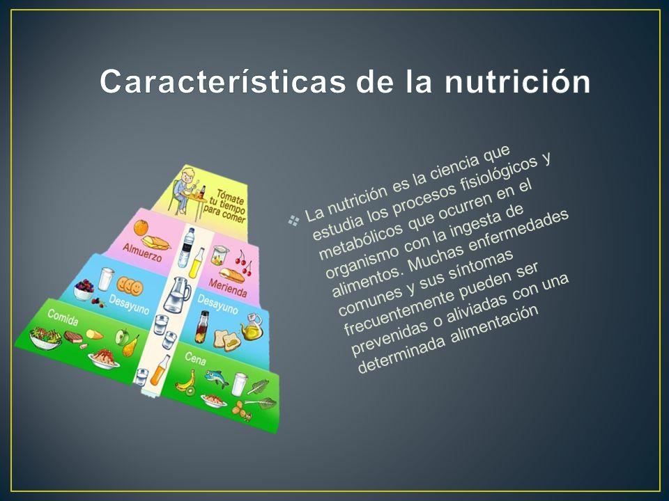 La nutrición es la ciencia que estudia los procesos fisiológicos y metabólicos que ocurren en el organismo con la ingesta de alimentos. Muchas enferme