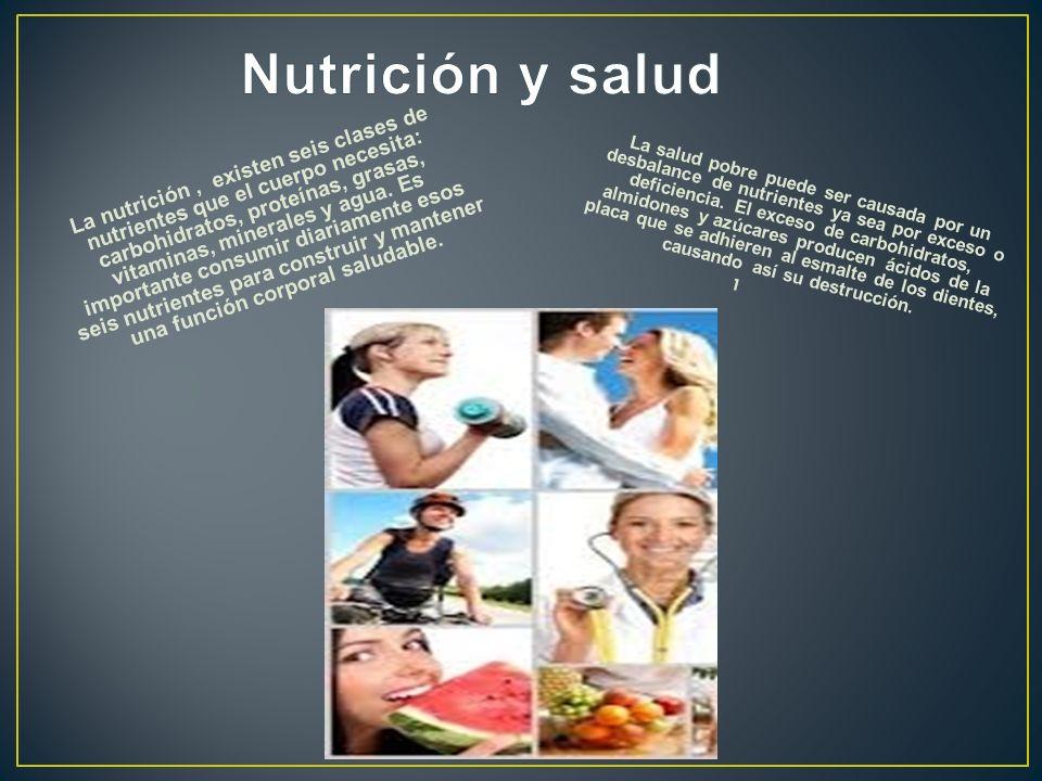 La nutrición, existen seis clases de nutrientes que el cuerpo necesita: carbohidratos, proteínas, grasas, vitaminas, minerales y agua. Es importante c