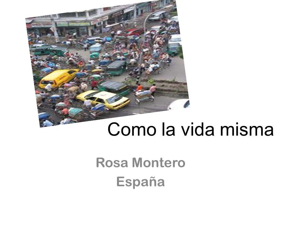 Como la vida misma Rosa Montero España