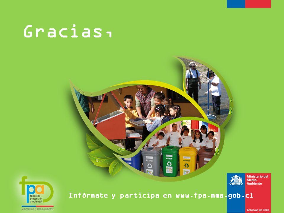 Gracias, Infórmate y participa en www.fpa.mma.gob.cl