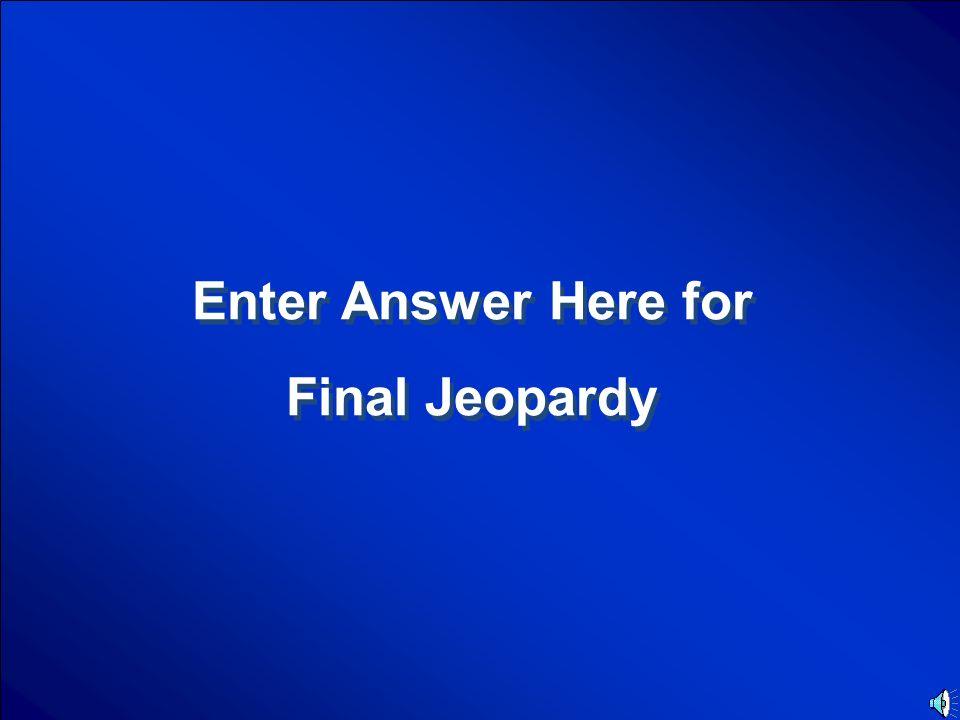 Enter Category Final Jeopardy Question
