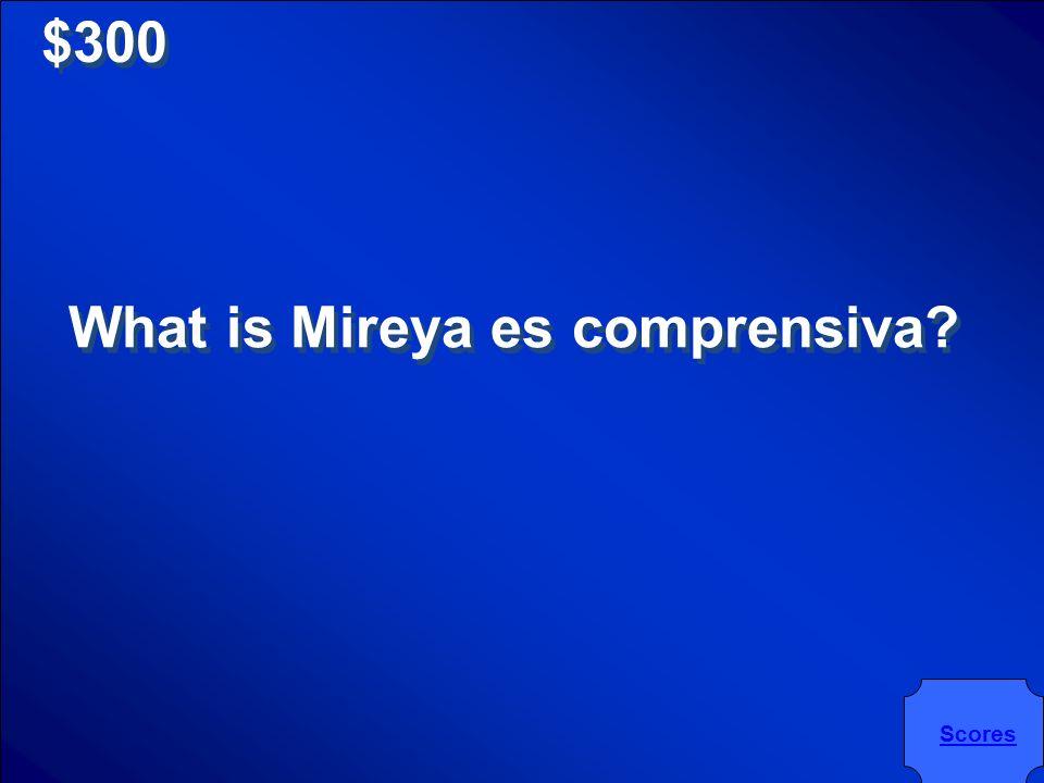 $300 Mireya es __________.