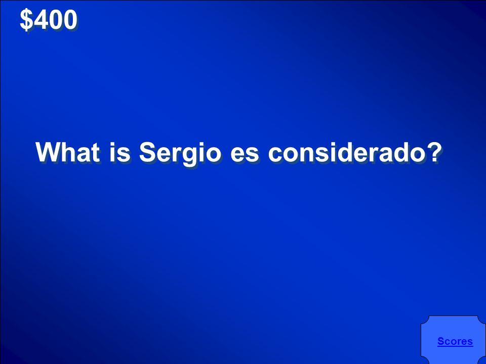 $400 Sergio es ______________.