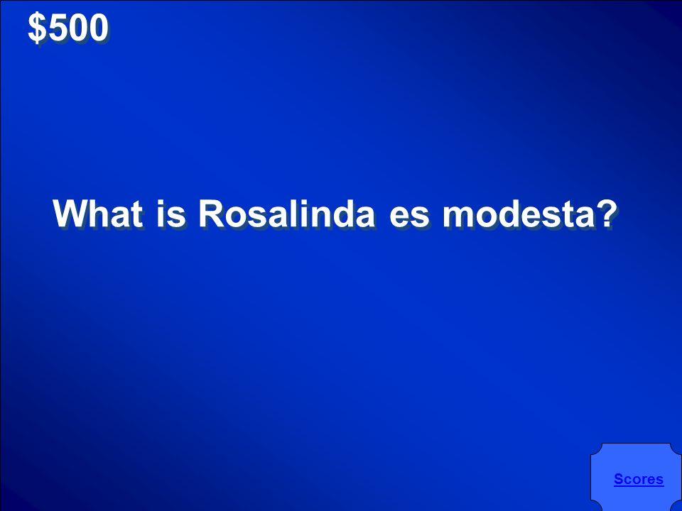 $500 Rosalinda es ___________.