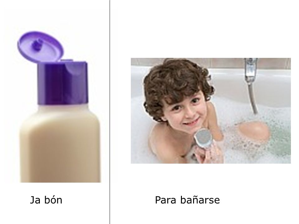Ja bónPara bañarse