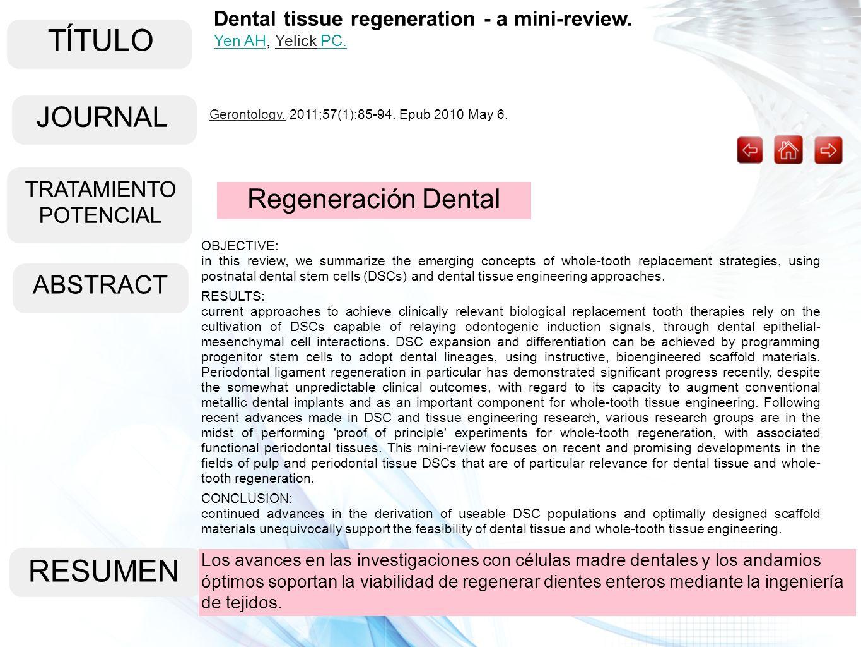 TÍTULO ABSTRACT RESUMEN Los avances en las investigaciones con células madre dentales y los andamios óptimos soportan la viabilidad de regenerar dient
