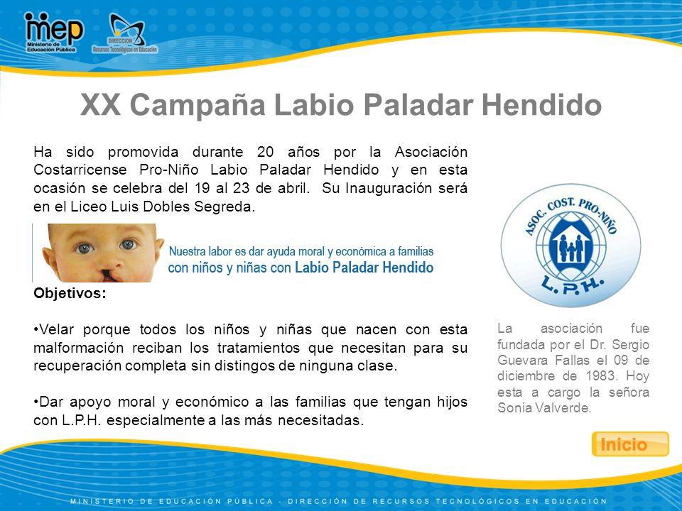 XX Campaña Labio Paladar Hendido Ha sido promovida durante 20 años por la Asociación Costarricense Pro-Niño Labio Paladar Hendido y en esta ocasión se