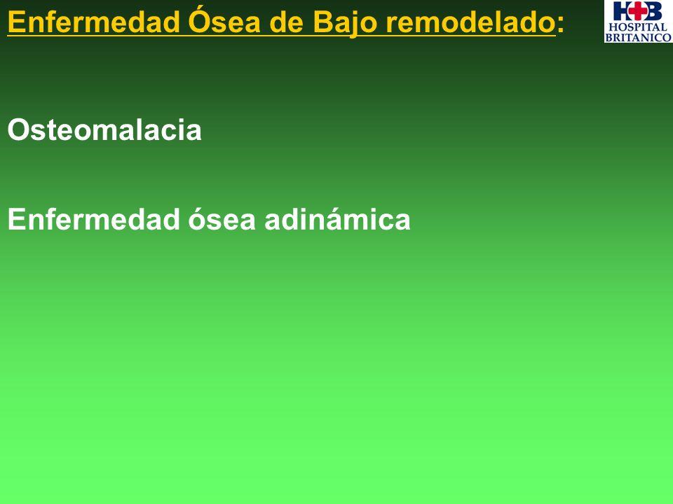 Enfermedad Ósea de Bajo remodelado: Osteomalacia Enfermedad ósea adinámica