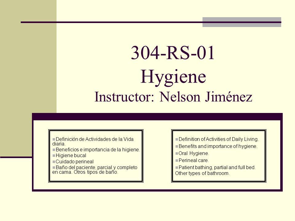 304-RS-01 Hygiene Instructor: Nelson Jiménez Definición de Actividades de la Vida diaria.