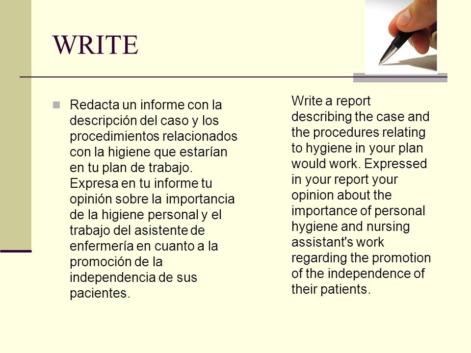 WRITE Redacta un informe con la descripción del caso y los procedimientos relacionados con la higiene que estarían en tu plan de trabajo.