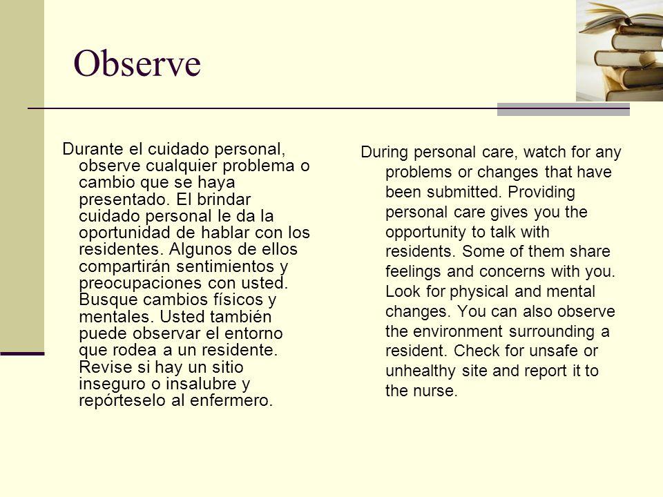 Observaciones y reportes de Cuidado personal: Observations and reports of personal care: Color de la piel, temperatura, enrojecimiento.