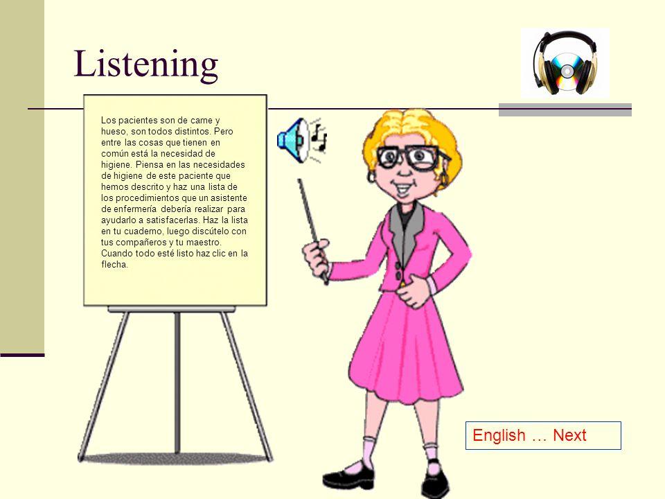 Listening Los pacientes son de carne y hueso, son todos distintos.