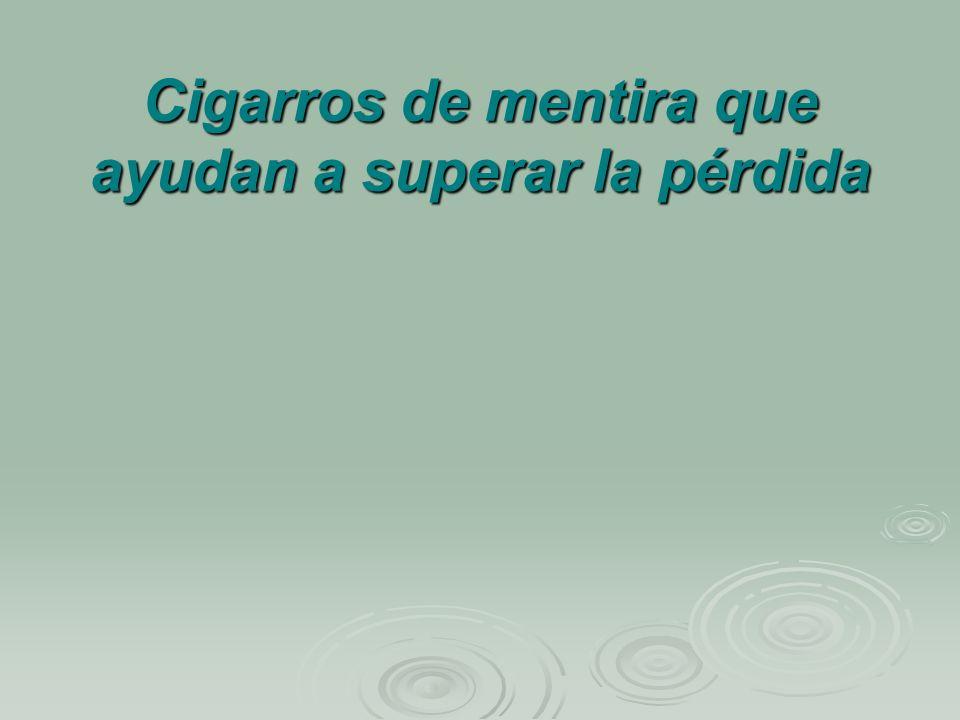 Cigarros de mentira que ayudan a superar la pérdida