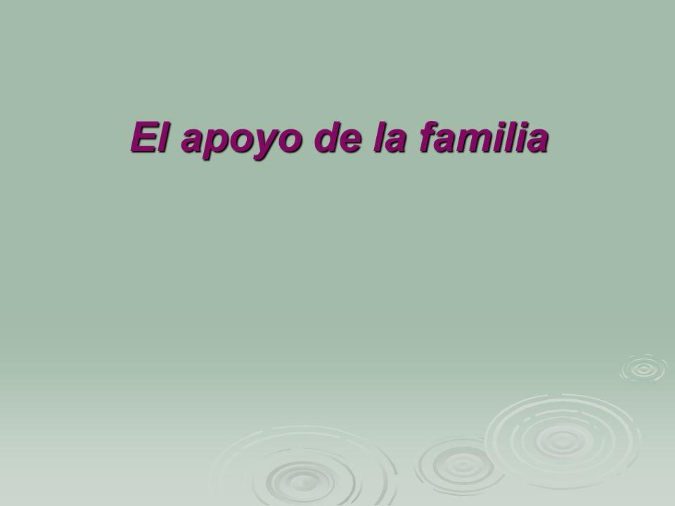 El apoyo de la familia