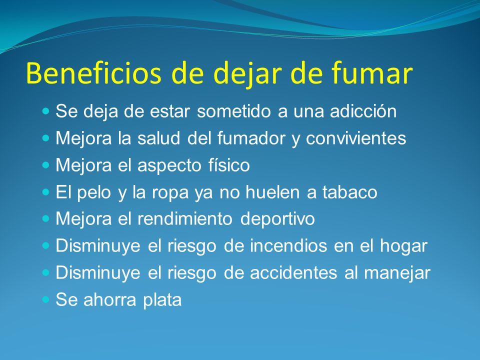 Se deja de estar sometido a una adicción Mejora la salud del fumador y convivientes Mejora el aspecto físico El pelo y la ropa ya no huelen a tabaco M