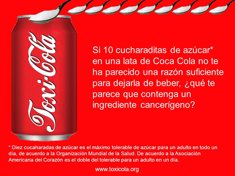 Si 10 cucharaditas de azúcar* en una lata de Coca Cola no te ha parecido una razón suficiente para dejarla de beber, ¿qué te parece que contenga un in