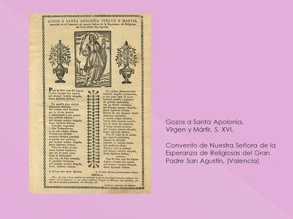 Gozos a Santa Apolonia, Virgen y Mártir, S. XVI. Convento de Nuestra Señora de la Esperanza de Religiosas del Gran Padre San Agustín. (Valencia)