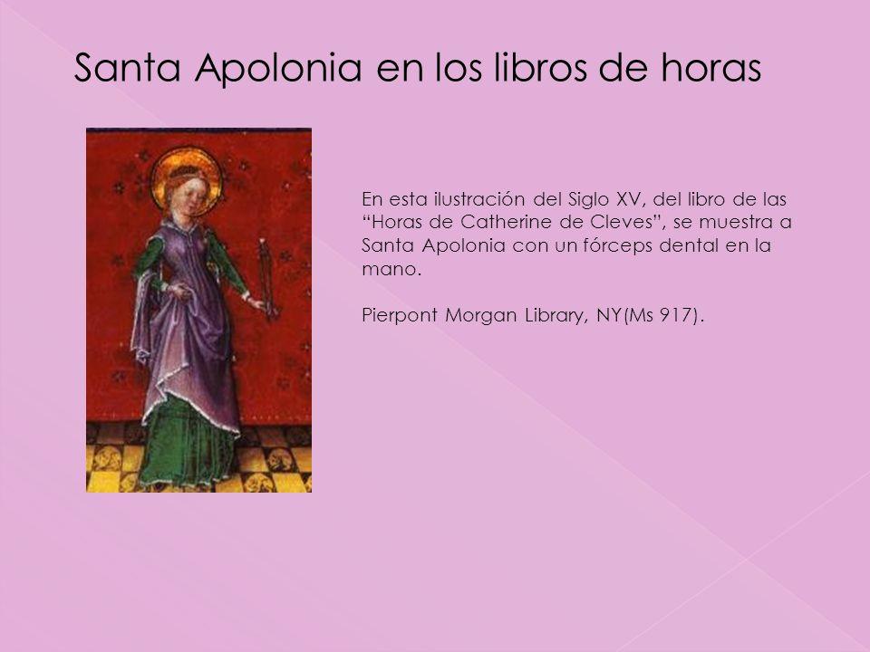 En esta ilustración del Siglo XV, del libro de las Horas de Catherine de Cleves, se muestra a Santa Apolonia con un fórceps dental en la mano.