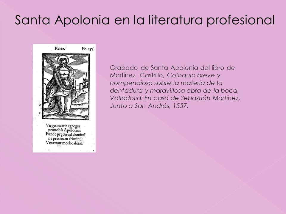 Grabado de Santa Apolonia del libro de Martínez Castrillo, Coloquio breve y compendioso sobre la materia de la dentadura y maravillosa obra de la boca