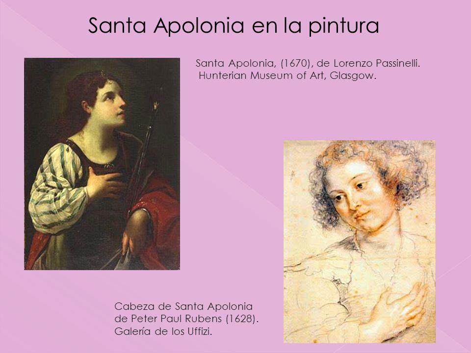 Santa Apolonia, (1670), de Lorenzo Passinelli. Hunterian Museum of Art, Glasgow. Cabeza de Santa Apolonia de Peter Paul Rubens (1628). Galería de los