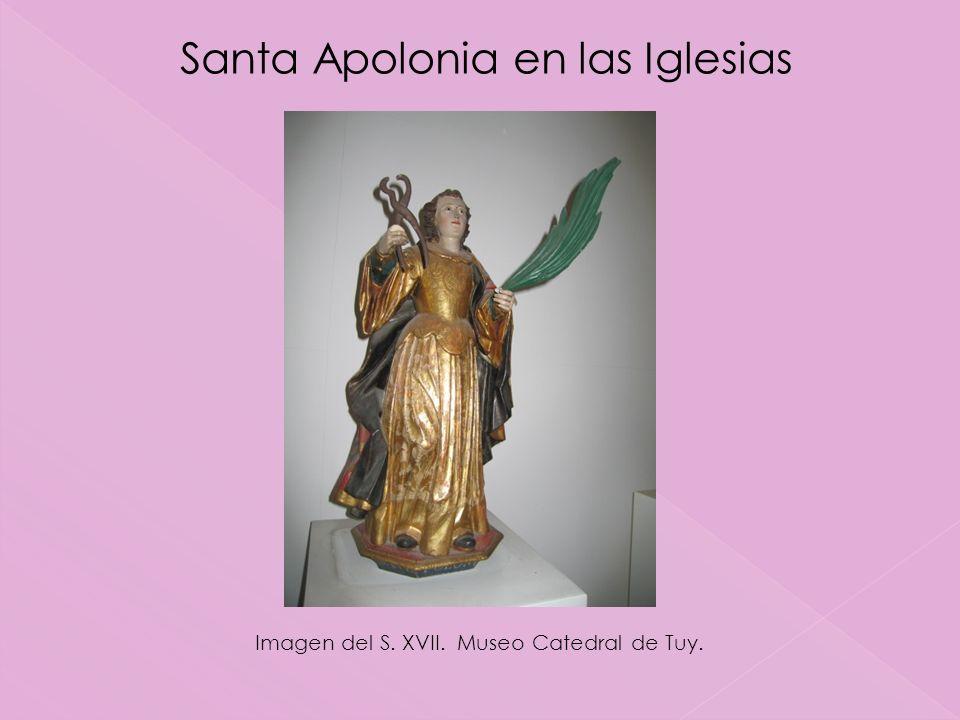 Imagen del S. XVII. Museo Catedral de Tuy. Santa Apolonia en las Iglesias