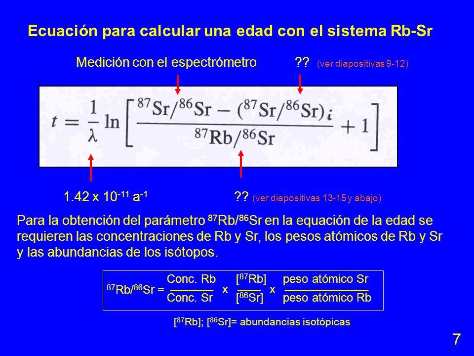 Geocronología con el método de Rb-Sr Método isotópico!! (no es radiométrico!!) Ecuación básica sobre la producción de hijos radiogenicos: D = D inic +