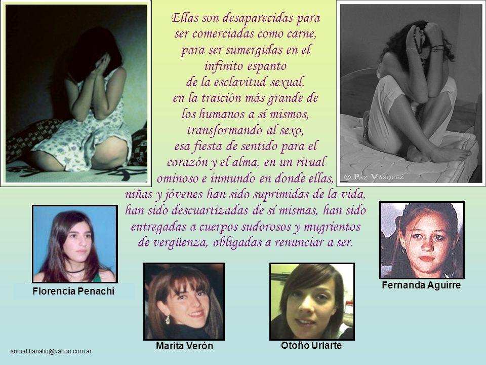 sonialilianafio@yahoo.com.ar Y un día ya no están en la centenaria ceremonia porque ellas solas, mujeres jóvenes y niñas, deben cargar con la historia