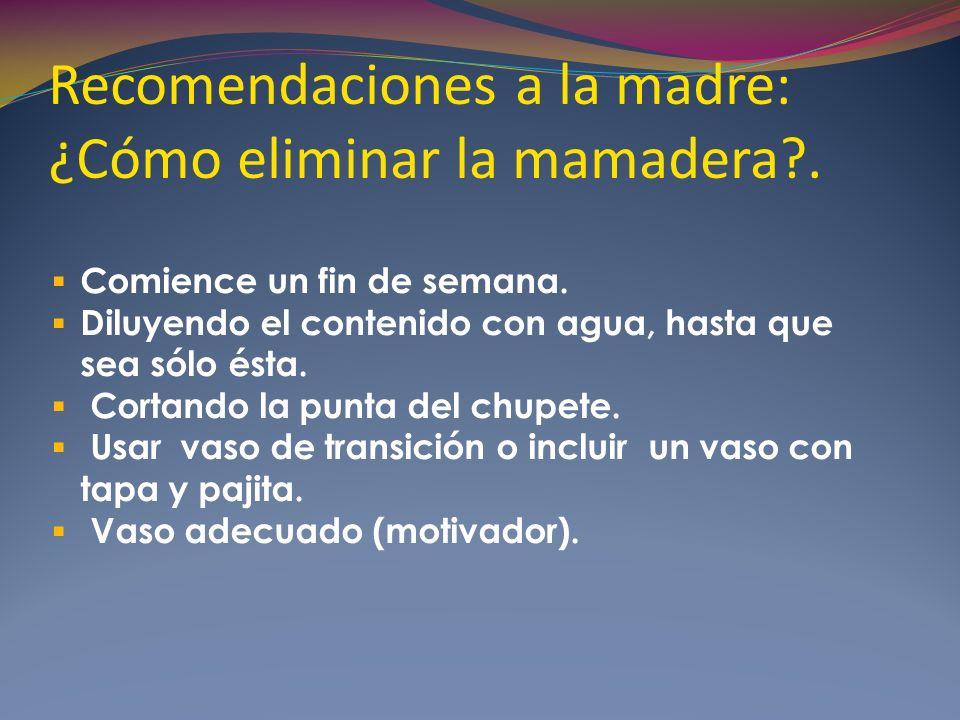 Recomendaciones a la madre: ¿Cómo eliminar la mamadera?.