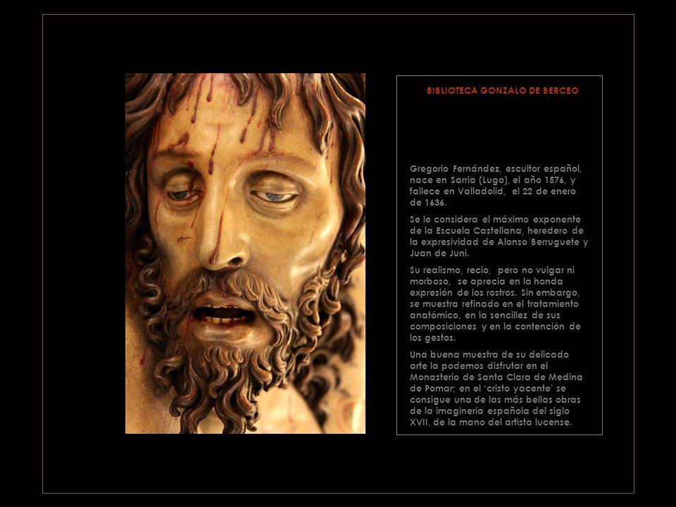 Monasterio de Santa Clara, Medina de Pomar (BURGOS) cristo yacente BIBLIOTECA GONZALO DE BERCEO GREGORIO FERNÁNDEZ avance manual