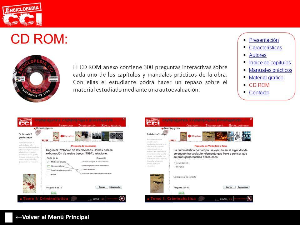 CD ROM: Características Autores Índice de capítulos Manuales prácticos Material gráfico CD ROM Contacto Presentación Volver al Menú Principal El CD RO