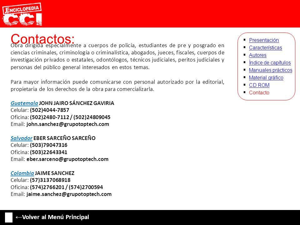 Contactos: Características Autores Índice de capítulos Manuales prácticos Material gráfico CD ROM Contacto Presentación Volver al Menú Principal Obra