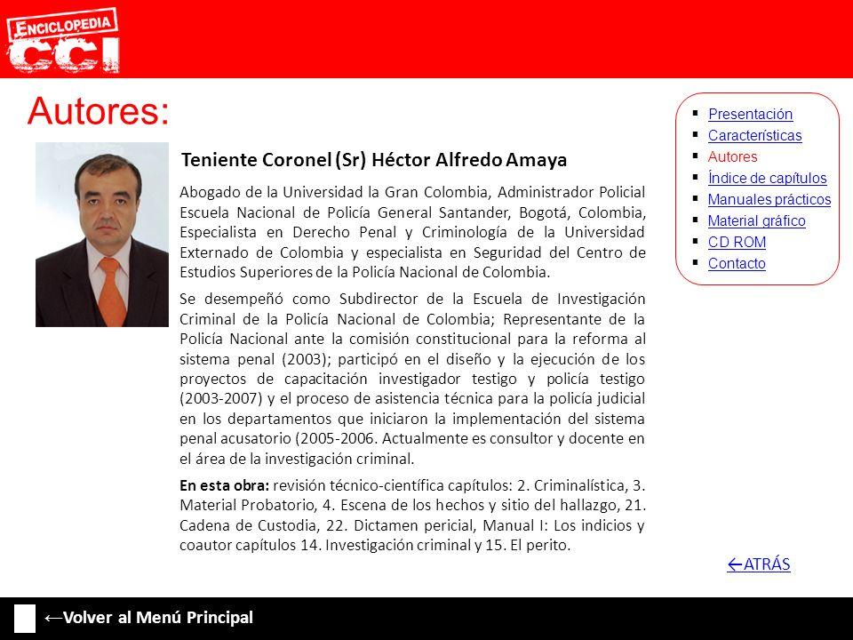 Autores: Teniente Coronel (Sr) Héctor Alfredo Amaya Características Autores Índice de capítulos Manuales prácticos Material gráfico CD ROM Contacto Pr