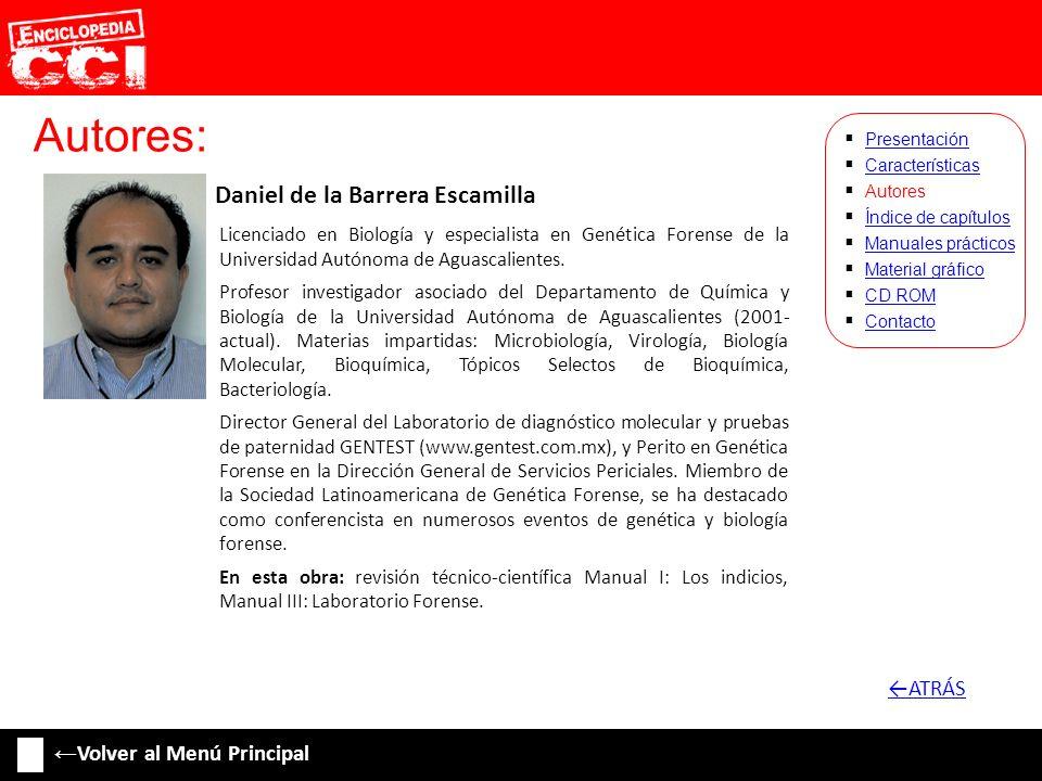 Autores: Daniel de la Barrera Escamilla Características Autores Índice de capítulos Manuales prácticos Material gráfico CD ROM Contacto Presentación L