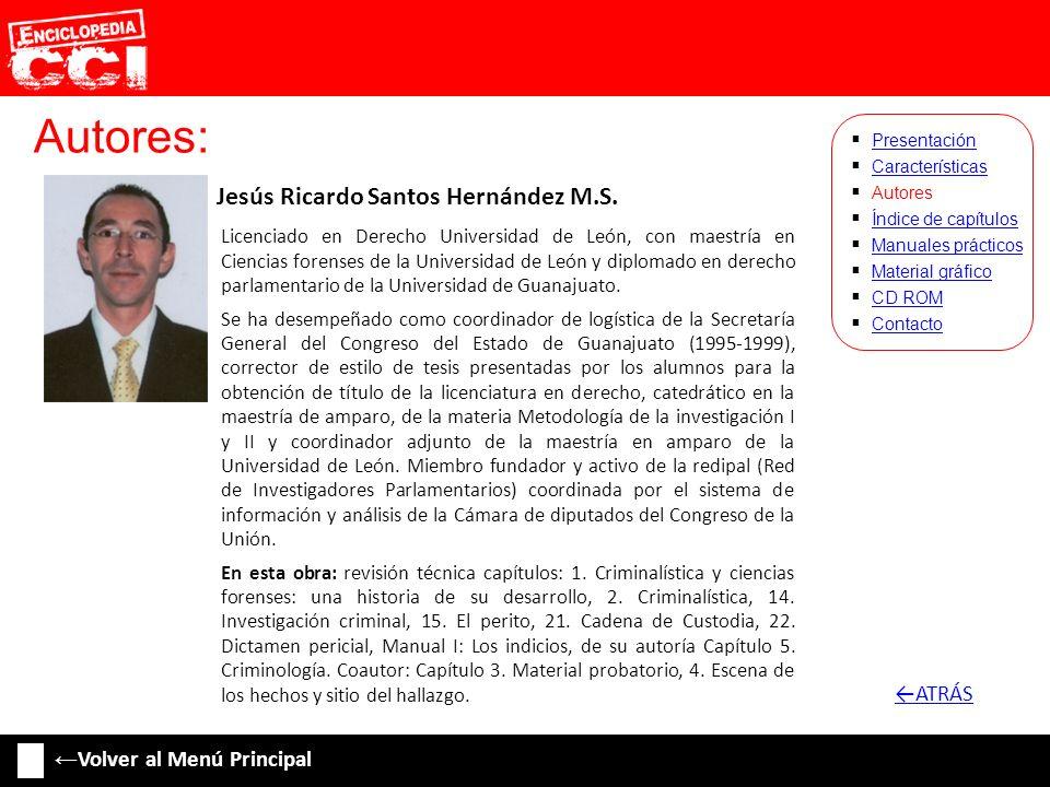Autores: Jesús Ricardo Santos Hernández M.S. Características Autores Índice de capítulos Manuales prácticos Material gráfico CD ROM Contacto Presentac