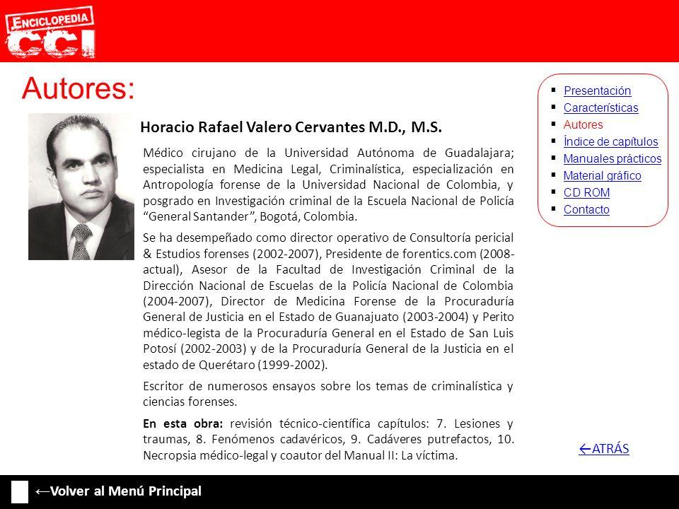 Autores: Horacio Rafael Valero Cervantes M.D., M.S. Características Autores Índice de capítulos Manuales prácticos Material gráfico CD ROM Contacto Pr