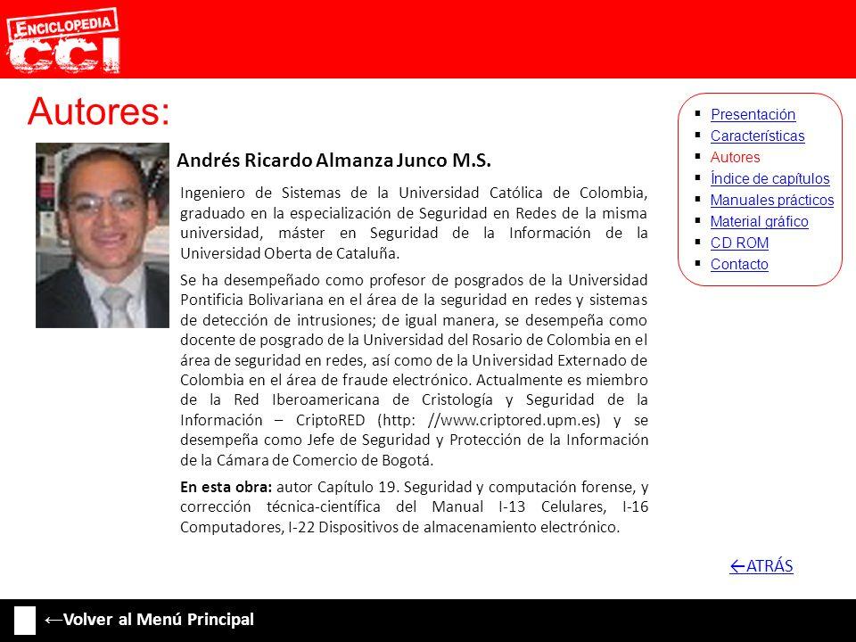 Autores: Andrés Ricardo Almanza Junco M.S. Características Autores Índice de capítulos Manuales prácticos Material gráfico CD ROM Contacto Presentació