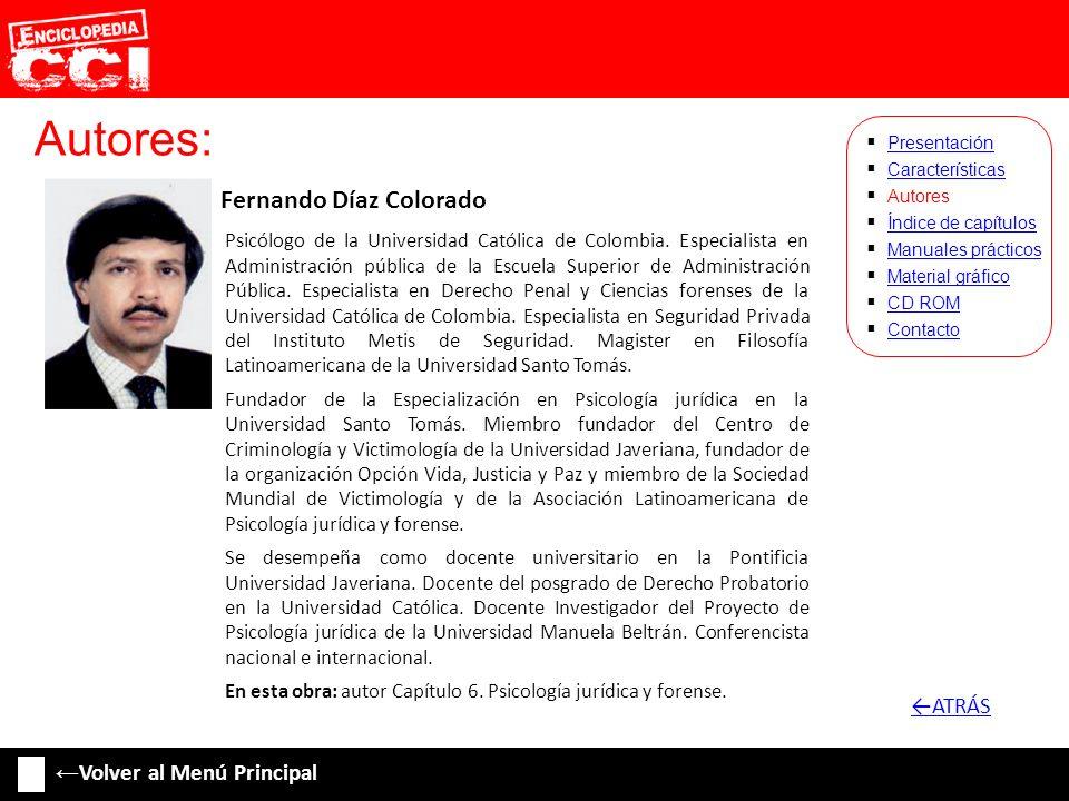 Autores: Fernando Díaz Colorado Características Autores Índice de capítulos Manuales prácticos Material gráfico CD ROM Contacto Presentación Psicólogo