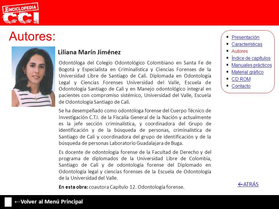 Autores: Liliana Marín Jiménez Características Autores Índice de capítulos Manuales prácticos Material gráfico CD ROM Contacto Presentación Odontóloga
