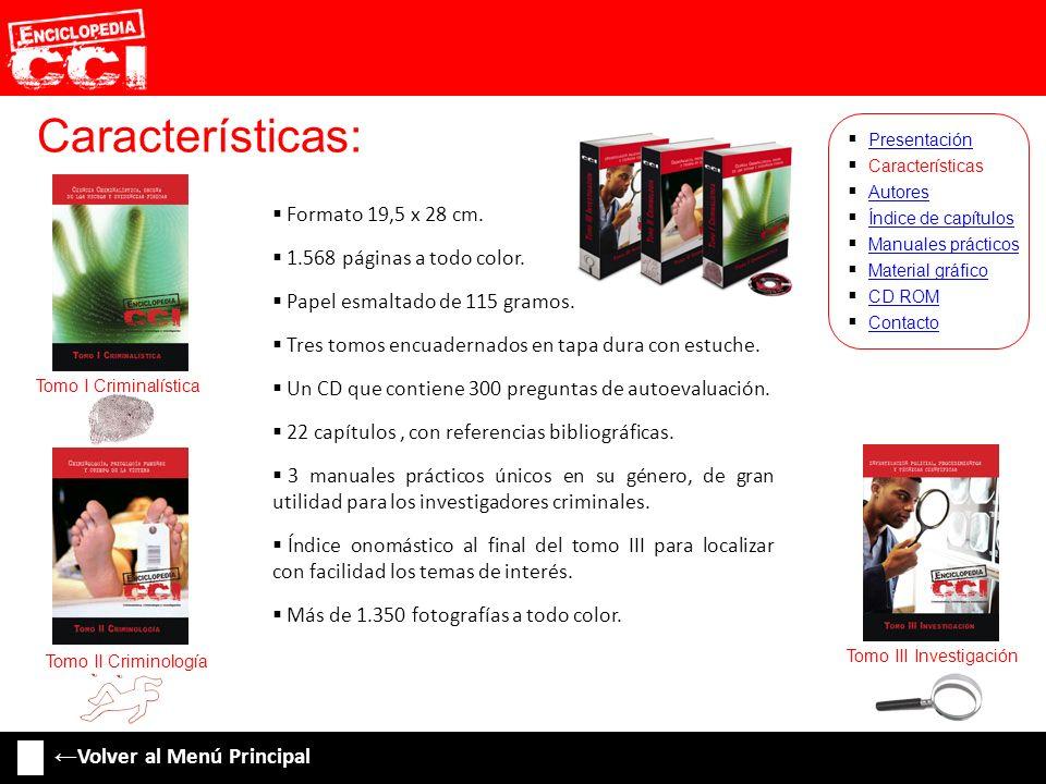 Índice de capítulos: Características Autores Índice de capítulos Manuales prácticos Material gráfico CD ROM Contacto Presentación 7.