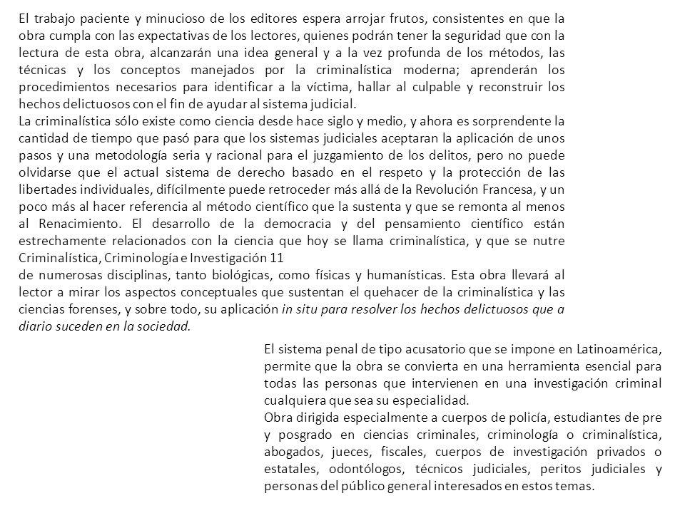 El sistema penal de tipo acusatorio que se impone en Latinoamérica, permite que la obra se convierta en una herramienta esencial para todas las person