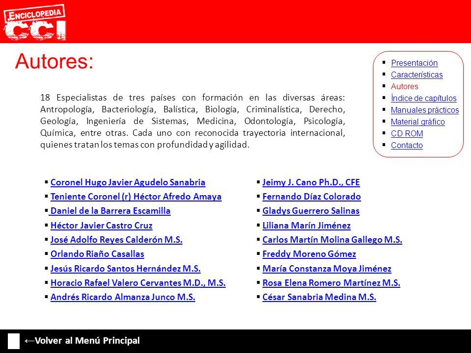 Autores: 18 Especialistas de tres países con formación en las diversas áreas: Antropología, Bacteriología, Balística, Biología, Criminalística, Derech