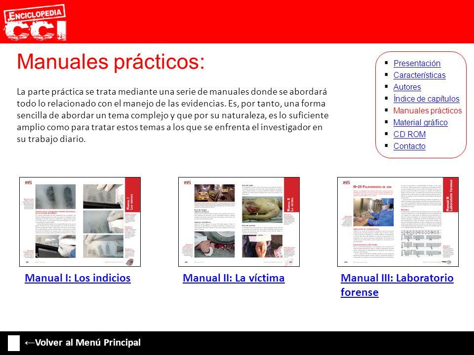 Manuales prácticos: Características Autores Índice de capítulos Manuales prácticos Material gráfico CD ROM Contacto Presentación La parte práctica se