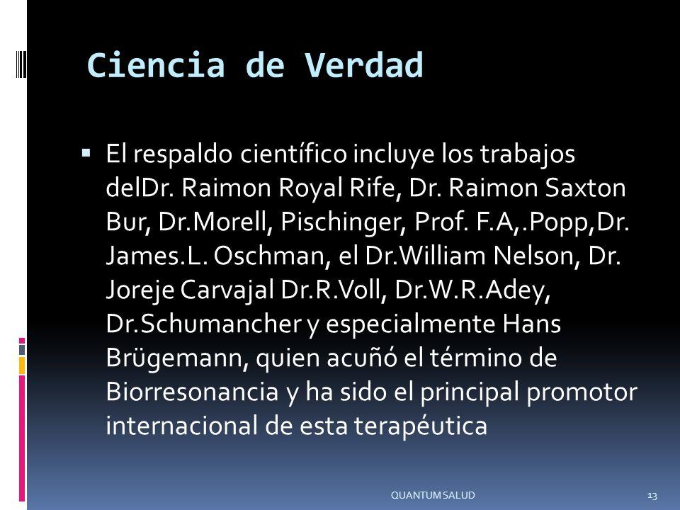 Ciencia de Verdad El respaldo científico incluye los trabajos delDr.