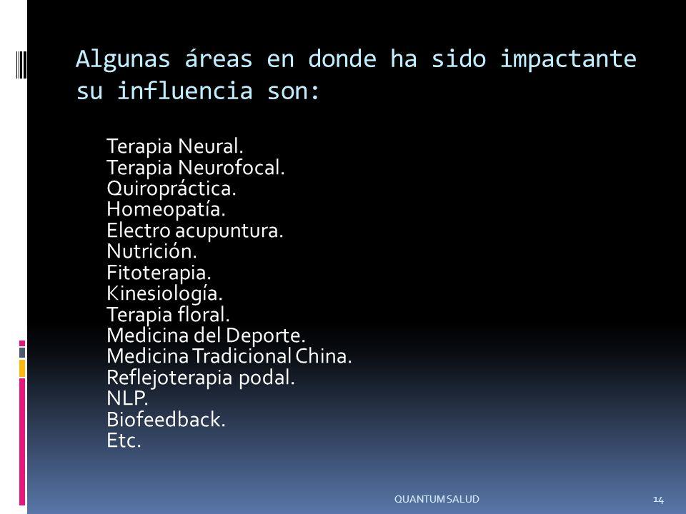 Algunas áreas en donde ha sido impactante su influencia son: Terapia Neural.