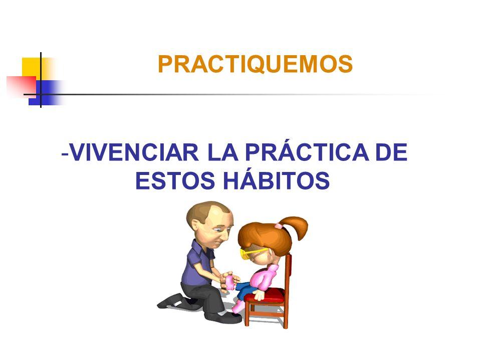 HÁBITOS DE ASEO / PRESENTACIÓN PERSONAL Considerar : - Baño diario - Lavarse los dientes - Lavarse las manos - Limpiarse la nariz - Usar jabón, toalla