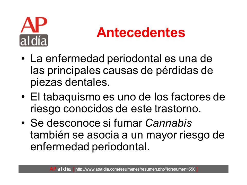 AP al día [ http://www.apaldia.com/resumenes/resumen.php?idresumen=558 ] Antecedentes La enfermedad periodontal es una de las principales causas de pérdidas de piezas dentales.