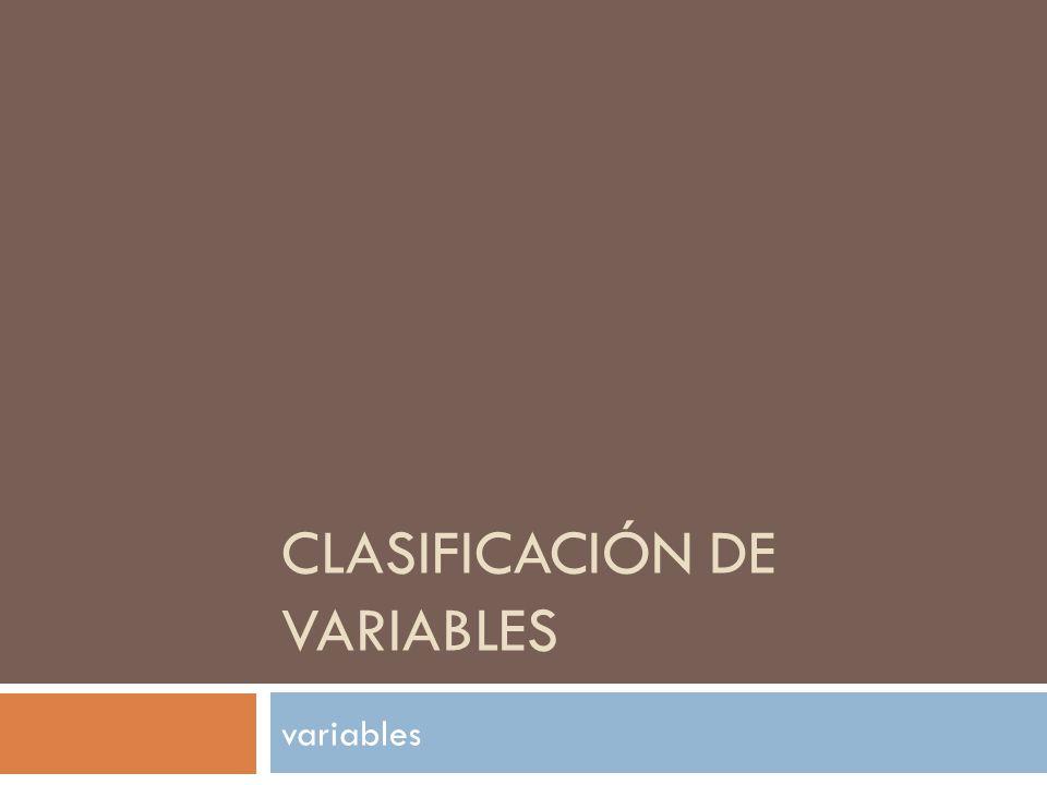 CLASIFICACIÓN DE VARIABLES variables