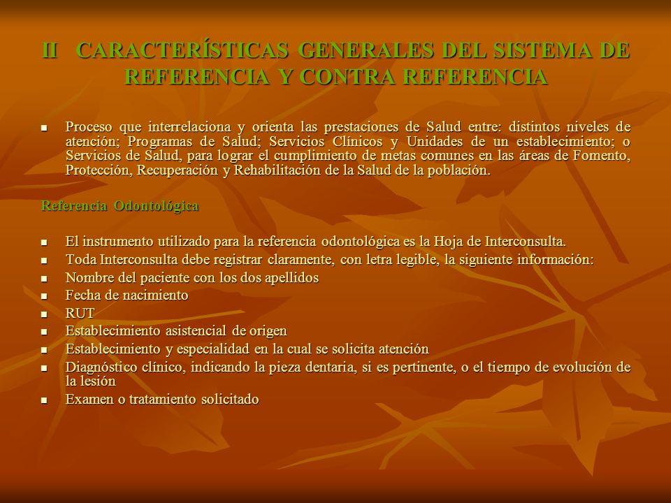 * A contar del mes de abril de 2004 rige manual de procedimientos, nuevo formulario de interconsultas e informe del proceso de diagnostico, que se encuentra disponible en todos los establecimientos de atención primaria, secundaria y terciaria del país.