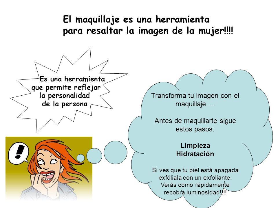 El maquillaje es una herramienta para resaltar la imagen de la mujer!!!! Es una herramienta que permite reflejar la personalidad de la persona Transfo